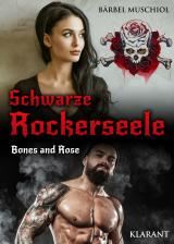 Cover-Bild Schwarze Rockerseele. Bones and Rose