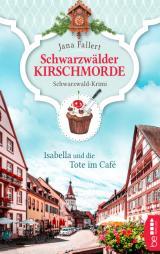 Cover-Bild Schwarzwälder Kirschmorde - Isabella und die Tote im Café