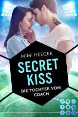 Cover-Bild Secret Kiss. Die Tochter vom Coach (Secret-Reihe)