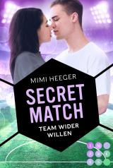 Cover-Bild Secret Match. Team wider Willen (Secret-Reihe)
