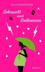 Cover-Bild Sehnsucht nach Sodbrennen