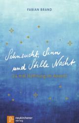 Cover-Bild Sehnsucht, Sinn und Stille Nacht