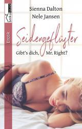 Cover-Bild Seidengeflüster - Gibt's dich, Mr. Right?