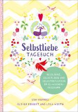 Cover-Bild Selbstliebe-Tagebuch | Resilienz, Selbstliebe und Selbstreflexion im 12-Wochen-Programm | Übungsbuch für 12 Wochen | Ritual für morgens und abends mit 12 Wochenaufgaben