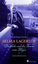 Cover-Bild Selma Lagerlöf. Die Liebe und der Traum vom Fliegen