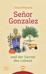 Cover-Bild Señor Gonzalez und der Garten des Lebens