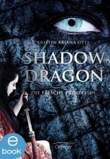 Cover-Bild Shadow Dragon. Die falsche Prinzessin