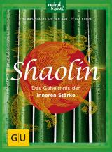 Cover-Bild Shaolin - Das Geheimnis der inneren Stärke