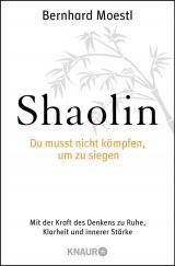 Cover-Bild Shaolin - Du musst nicht kämpfen, um zu siegen!