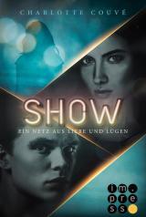 Cover-Bild Show. Ein Netz aus Liebe und Lügen