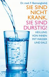 Cover-Bild Sie sind nicht krank, Sie sind durstig!