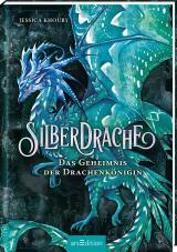 Cover-Bild Silberdrache - Das Geheimnis der Drachenkönigin (Silberdrache 2)