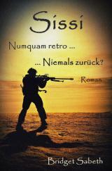 Cover-Bild Sissi - Numquam retro ... Niemals zurück?