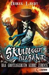 Cover-Bild Skulduggery Pleasant – Das Groteskerium kehrt zurück
