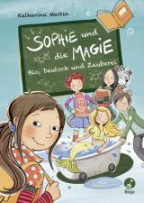 Cover-Bild Sophie und die Magie - Bio, Deutsch und Zauberei