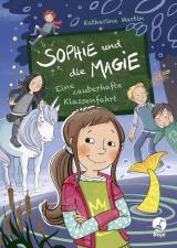 Cover-Bild Sophie und die Magie - Eine zauberhafte Klassenfahrt (Band 2)