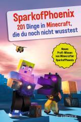 Cover-Bild SparkofPhoenix: 201 Dinge in Minecraft, die du noch nicht wusstest