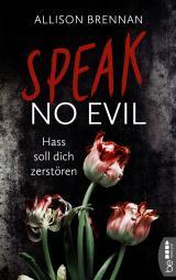 Cover-Bild Speak No Evil – Hass soll dich zerstören