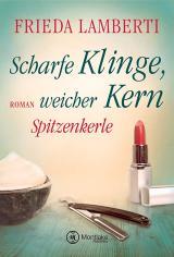 Cover-Bild Spitzenkerle - Scharfe Klinge, weicher Kern