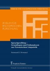 Cover-Bild Sprachprofiling – Grundlagen und Fallanalysen zur Forensischen Linguistik