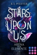 Cover-Bild Stars Upon Us. Arena der Elemente