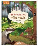 Cover-Bild Stell dir vor, du wärst...ein Tier im Wald