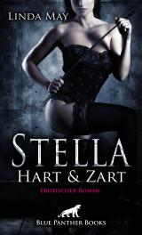 Cover-Bild Stella - Hart und Zart   Erotischer Roman