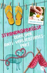 Cover-Bild Strandkorbküsse oder Der Anti-Verliebtheits-Pakt