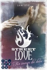 Cover-Bild Street Love. Für immer die deine