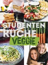 Cover-Bild Studentenküche veggie - Mehr als 60 einfache vegetarische Rezepte, Infos zu leckerem Fleischersatz und das wichtigste Küchen-Know-How
