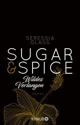 Cover-Bild Sugar & Spice - Wildes Verlangen