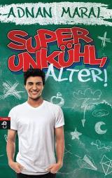 Cover-Bild Super unkühl, Alter!