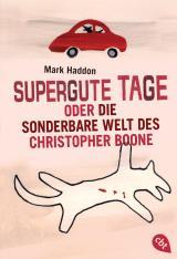 Cover-Bild Supergute Tage oder Die sonderbare Welt des Christopher Boone