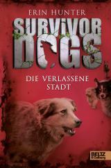 Cover-Bild Survivor Dogs. Die verlassene Stadt