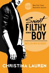 Cover-Bild Sweet Filthy Boy - Weil du mir gehörst