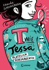 Cover-Bild T wie Tessa (Band 1) - Plötzlich Geheimagentin!