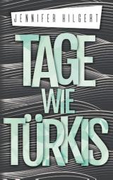 Cover-Bild Tage wie Türkis