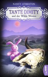 Cover-Bild Tante Dimity und der Wilde Westen