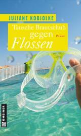 Cover-Bild Tausche Brautschuh gegen Flossen
