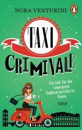 Cover-Bild Taxi criminale - Ein Fall für die rasanteste Hobbyermittlerin Roms