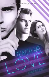 Cover-Bild Teach me Love: ONCE & TWICE