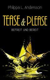 Cover-Bild Tease & Please - befreit und bereit