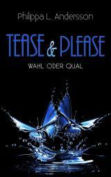 Cover-Bild Tease & Please - Wahl oder Qual