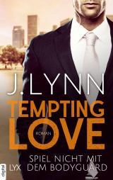 Cover-Bild Tempting Love – Spiel nicht mit dem Bodyguard