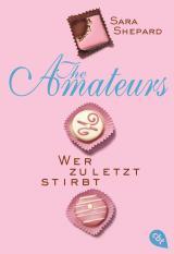 Cover-Bild THE AMATEURS - Wer zuletzt stirbt