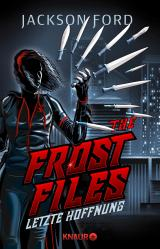 Cover-Bild The Frost Files - Letzte Hoffnung
