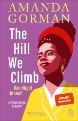Cover-Bild The Hill We Climb – Den Hügel hinauf: Zweisprachige Ausgabe