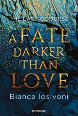 Cover-Bild The Last Goddess, Band 1: A Fate Darker Than Love