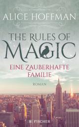 Cover-Bild The Rules of Magic. Eine zauberhafte Familie