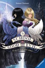 Cover-Bild The School for Good and Evil, Band 1: Es kann nur eine geben